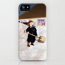 Okay, Winter . . . Bring it on! iPhone Case