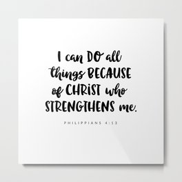 Philippians 4:13 - Bible Verse Metal Print