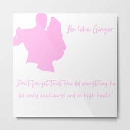 Be Like Ginger - Pink Typography Metal Print