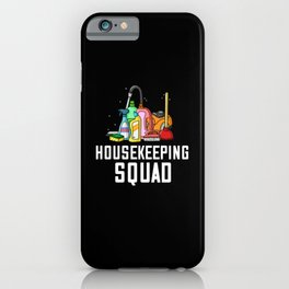 Housekeeping Cleaning Gift Housekeeper Housewife iPhone Case