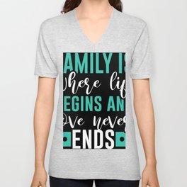 Family Is Where Love Never Ends Unisex V-Neck