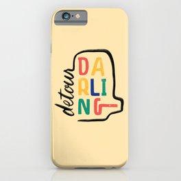 Detour, Darling iPhone Case