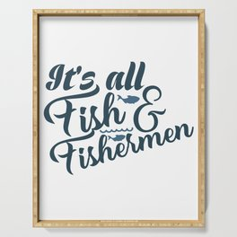 It's all fish fisherman Serving Tray