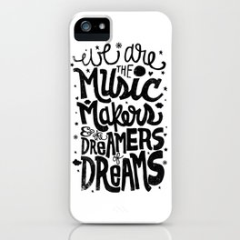 WE ARE THE MUSIC MAKERS... iPhone Case