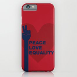 Peace Love Equality iPhone Case