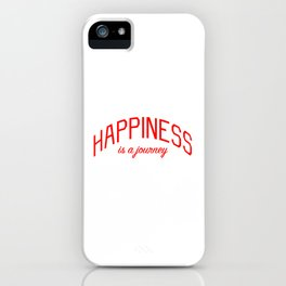 Happiness is a Journey - Mindfulness and Positivity iPhone Case