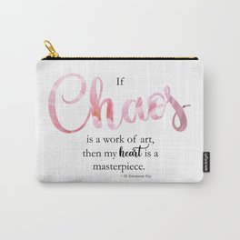 If chaos is a work of art Carry-All Pouch