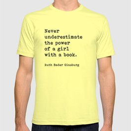 RBG, Never Underestimate The Power Of A Girl With A Book, T-shirt
