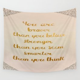 You Are Braver Than You Believe Wall Tapestry