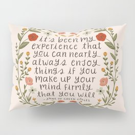 "Anne of Green Gables ""Enjoy Things"" Quote Pillow Sham"