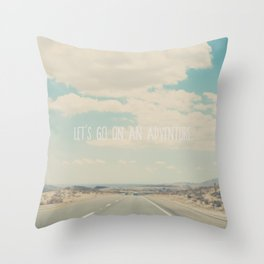 lets go on an adventure ... Throw Pillow