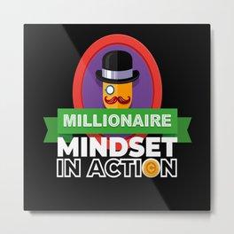 Millionaire Mindset Rich Metal Print