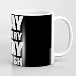 Stay Hungry Coffee Mug