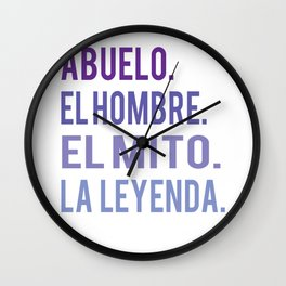 Funny Abuelo The man The myth The legend gift design Wall Clock