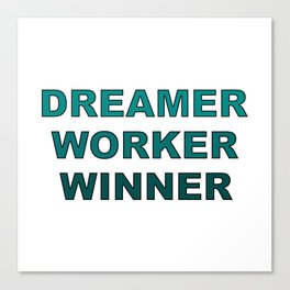 Dreamer Worker Winner - Dream.Work.Win - Inspirational - 57 Montgomery Ave Canvas Print