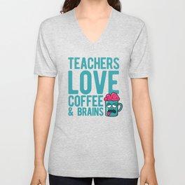 Teachers love coffee & brains Unisex V-Neck