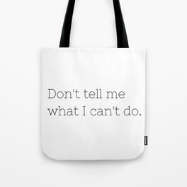 Don't tell me what I can't do - Lost - TV Show Collection Tote Bag