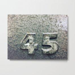 45 Metal Print