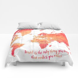Travel is the only thing you buy that makes you richer world map Comforters