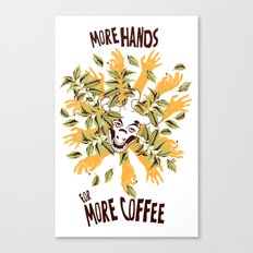 more hands for more coffee Canvas Print