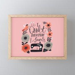 I Quilt Therefore I Swear Framed Mini Art Print