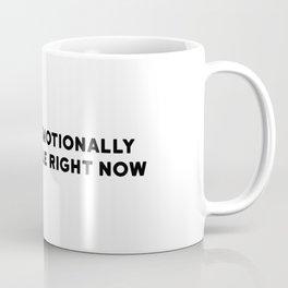 EMOTIONALLY UNATTAINABLE Coffee Mug