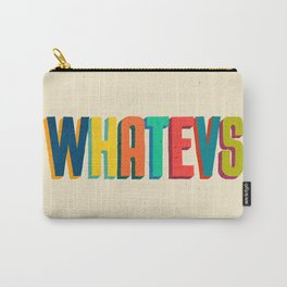 Whatevs Carry-All Pouch