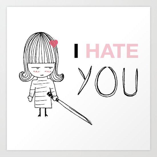 I Hate You / Kill Bill Art Print