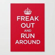 FREAK OUT and RUN AROUND Canvas Print