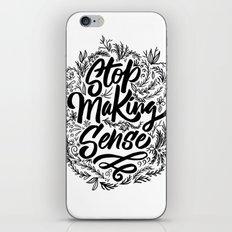 Stop making sense floral iPhone Skin