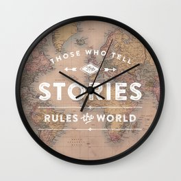 Those who tell the Stories, Rule the World. Wall Clock