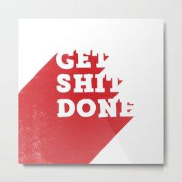 Get Shit Done Red Print Metal Print