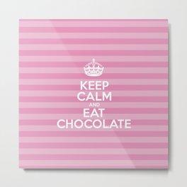 Keep Calm and Eat Chocolate - Pink Stripes  Metal Print