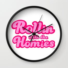 Rollin With The Homies Wall Clock