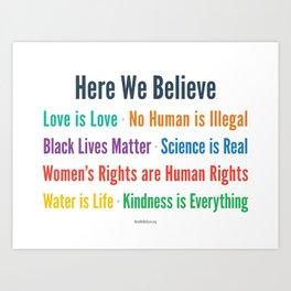 Here We Believe Art Print