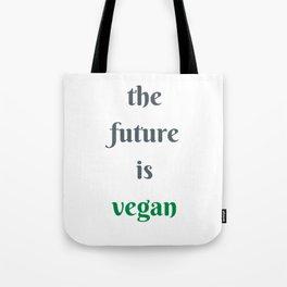 THE FUTURE IS VEGAN Tote Bag