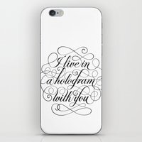 hologram iPhone & iPod Skins featuring I Live In A Hologram With You by Kat Scott