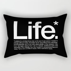 Life.* Available for a limited time only. Rectangular Pillow
