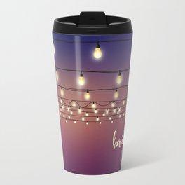 Be bright Travel Mug