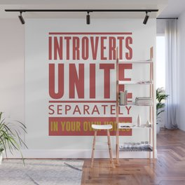 INTROVERTS UNITE SEPARATELY IN YOUR OWN HOMES Wall Mural