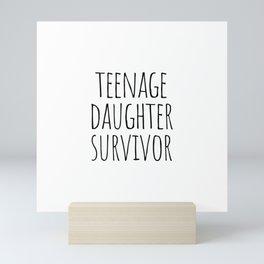 Teenage Daughter Survivor Mini Art Print