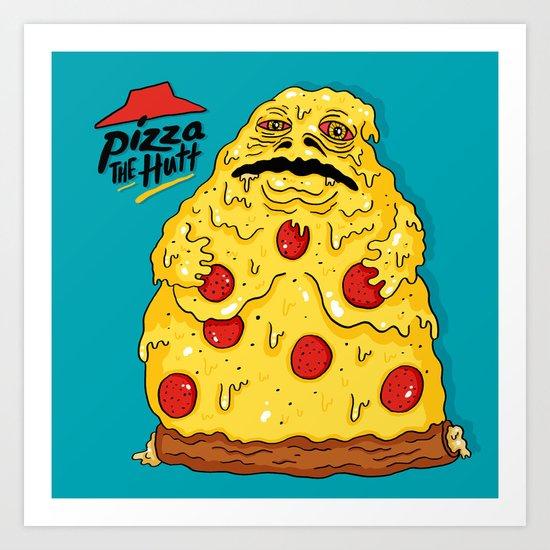 Pizza The Hutt Art Print