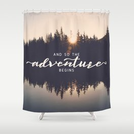 And So the Adventure Begins II Shower Curtain