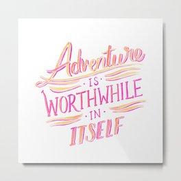 Worthwhile Adventure Metal Print