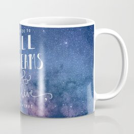 It does not do to dwell on dreams and forget to live | Dumbledore | Potter | J K Rowling | Hogwarts Coffee Mug