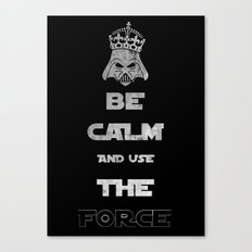 Be Calm and Use The Force Canvas Print