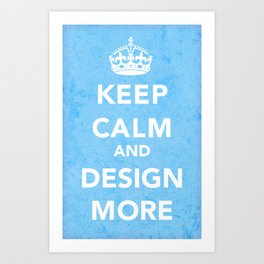 Design More Art Print