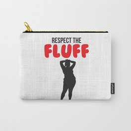 Respect the Fluff Carry-All Pouch