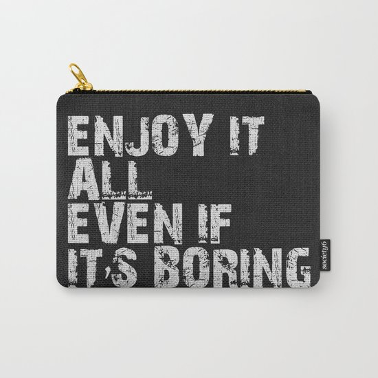 Enjoy It All Carry-All Pouch
