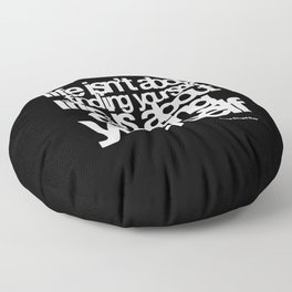 life isn't about finding yourself life is about creating yourself Floor Pillow